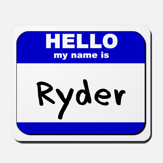 hello my name is ryder  Mousepad