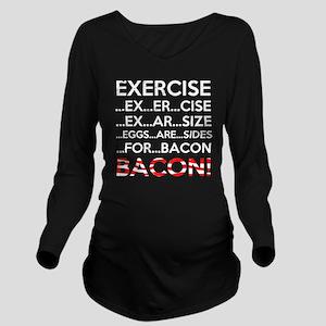 Exercise Bacon Long Sleeve Maternity T-Shirt