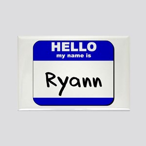 hello my name is ryann Rectangle Magnet