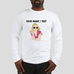 Custom Woman With Wine Long Sleeve T-Shirt