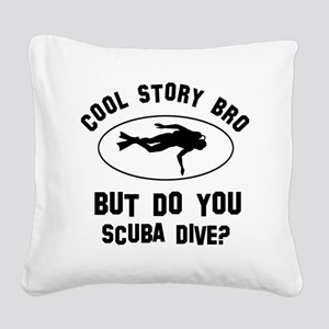 Coot Story Bro But Do You Scu Square Canvas Pillow