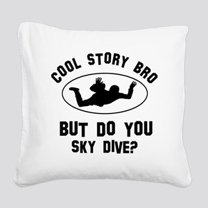 Coot Story Bro But Do You Sky Square Canvas Pillow
