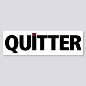 QUITTER Sticker (Bumper)