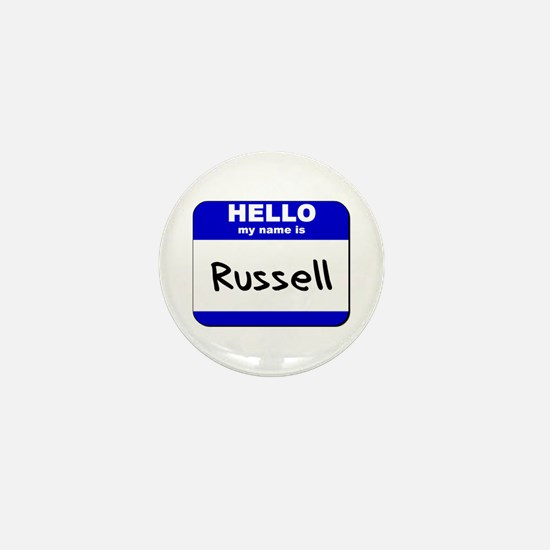 hello my name is russell Mini Button