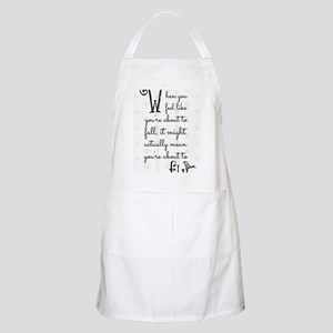 When you feel like youre about to fall, it m Apron