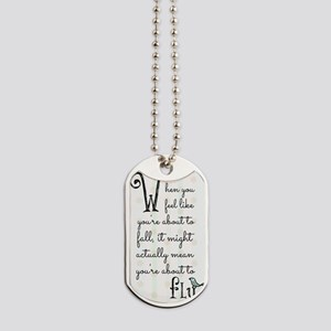 When you feel like youre about to fall, i Dog Tags