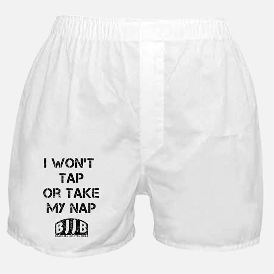 I wont tap or take my nap Boxer Shorts