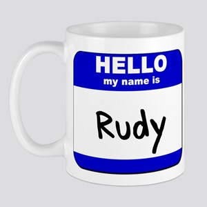 hello my name is rudy  Mug