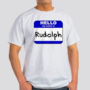 hello my name is rudolph Light T-Shirt