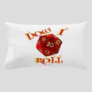How I Roll 20d Pillow Case