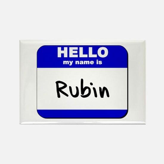 hello my name is rubin Rectangle Magnet