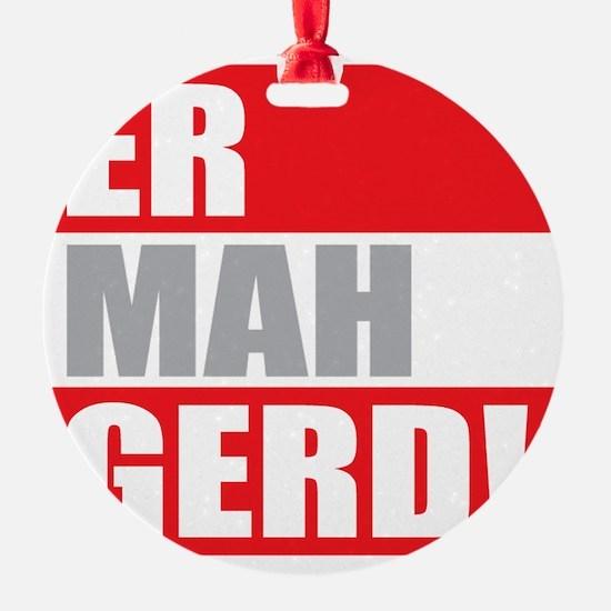 ER MAH GERD! Ornament