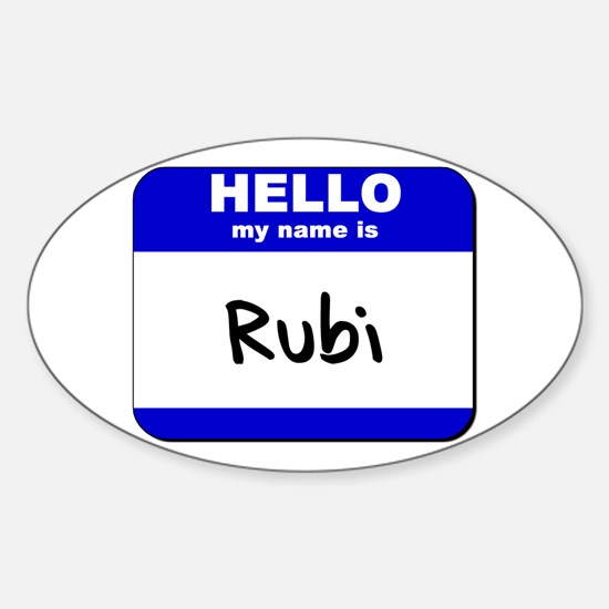 hello my name is rubi Oval Decal