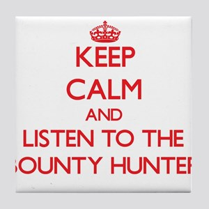 Keep Calm and Listen to the Bounty Hunter Tile Coa
