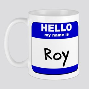 hello my name is roy  Mug