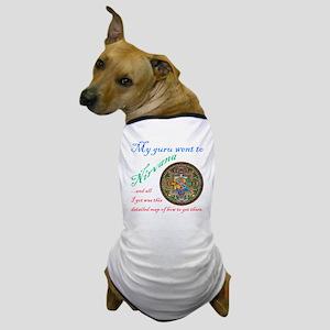 My guru went to Nirvana Dog T-Shirt