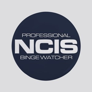 "Professional NCIS Binge Watcher 3.5"" Button"