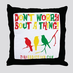 DONT WORRY - ALL Throw Pillow
