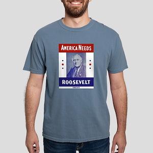 1940 - Roosevelt - America Needs Roosevelt T-Shirt
