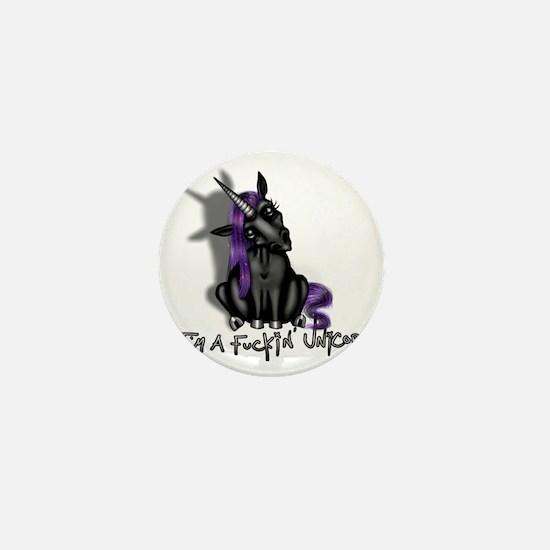 Ima Fuckin Unicorn /Black Mini Button