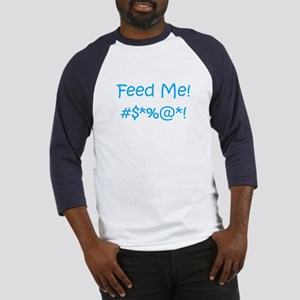 'Feed Me!' (blue letters) Baseball Jersey