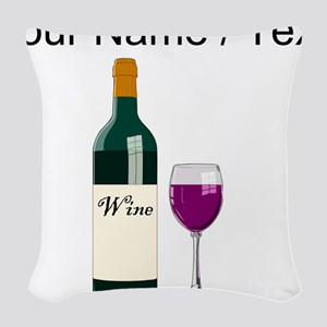 Custom Wine Bottle And Wine Woven Throw Pillow