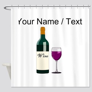 Custom Wine Bottle And Wine Shower Curtain