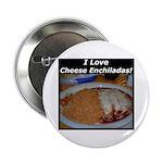 I Love Cheese Enchildas Button