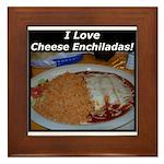 I Love Cheese Enchildas Framed Tile