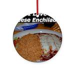 I Love Cheese Enchildas Ornament (Round)