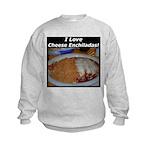 I Love Cheese Enchildas Kids Sweatshirt