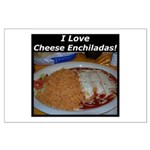 I Love Cheese Enchildas Large Poster