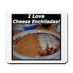 I Love Cheese Enchildas Mousepad