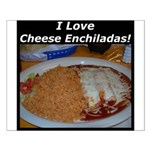 I Love Cheese Enchildas Small Poster