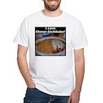 I Love Cheese Enchildas White T-shirt