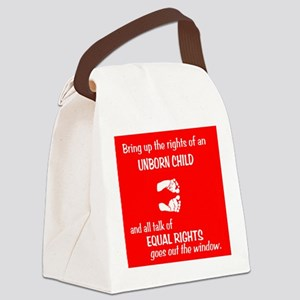 Equal Fetus Rights Canvas Lunch Bag