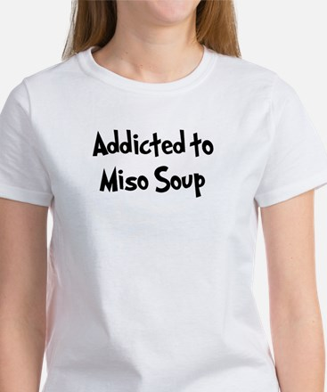 Addicted to Miso Soup Women's T-Shirt