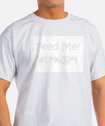 'Feed Me!' (black letters) T-Shirt