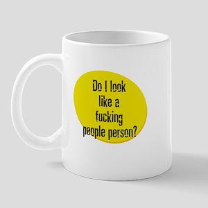 Do I look like a fucking peop Mug