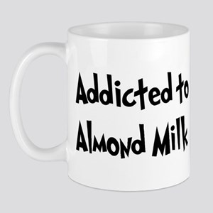 Addicted to Almond Milk Mug