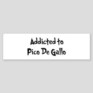 Addicted to Pico De Gallo Bumper Sticker