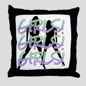GIRLS! GIRLS! GIRLS! Throw Pillow