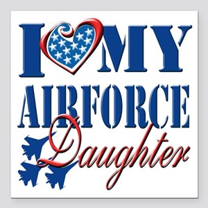 "I Love My Airforce Daugh Square Car Magnet 3"" x 3"""