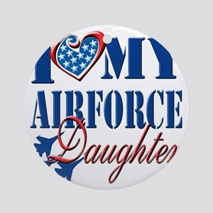 I Love My Airforce Daughter Round Ornament