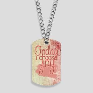 Today I Choose Joy Dog Tags