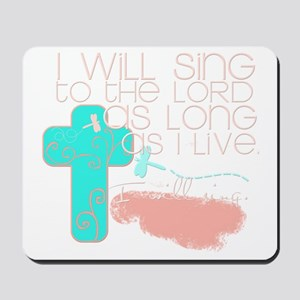 I Will Sing Mousepad