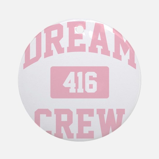 Dream Crew Round Ornament