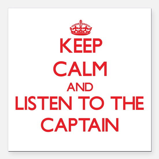 Keep Calm and Listen to the Captain Square Car Mag