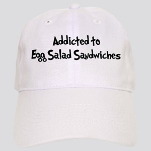 Addicted to Egg Salad Sandwic Cap