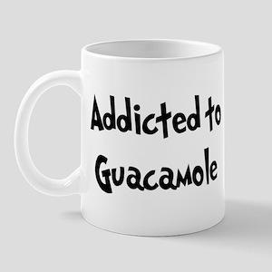 Addicted to Guacamole Mug